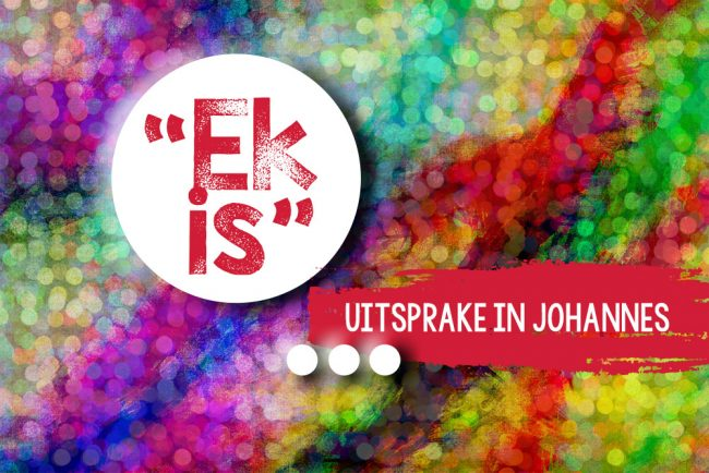 """Ek is""-uitsprake in Johannes"